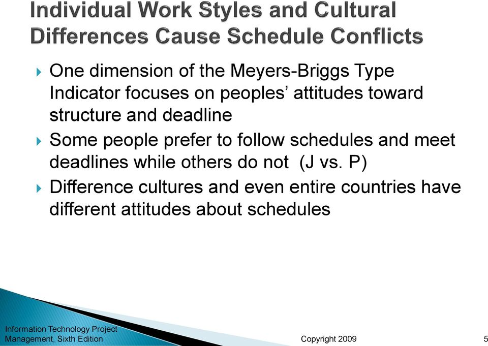 schedules and meet deadlines while others do not (J vs.