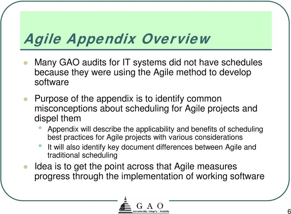applicability and benefits of scheduling best practices for Agile projects with various considerations It will also identify key document