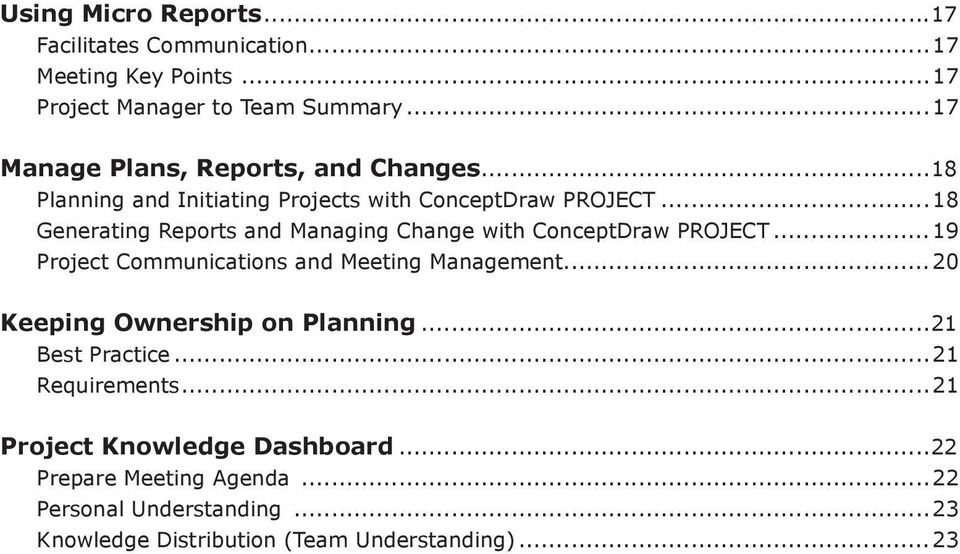 ..18 Generating Reports and Managing Change with ConceptDraw PROJECT...19 Project Communications and Meeting Management.