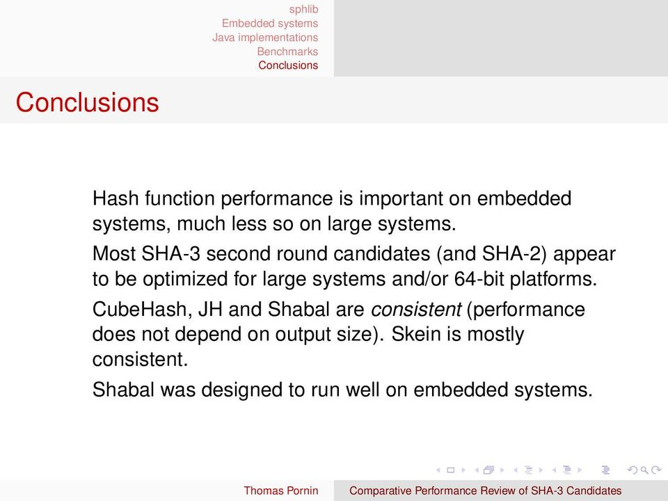 Most SHA-3 second round candidates (and ) appear to be optimized for large systems