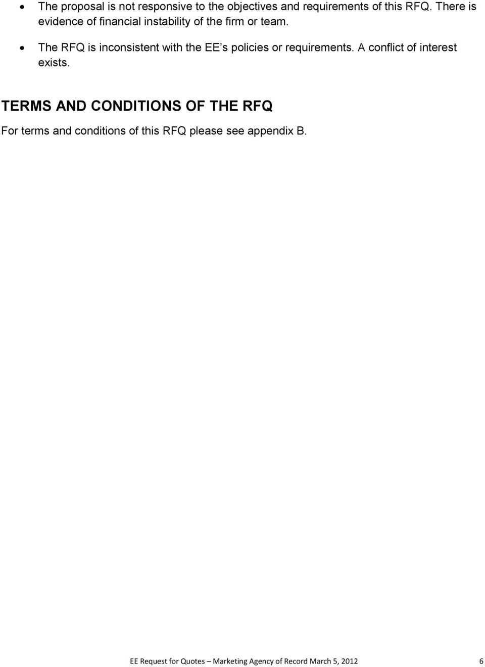 The RFQ is inconsistent with the EE s policies or requirements. A conflict of interest exists.