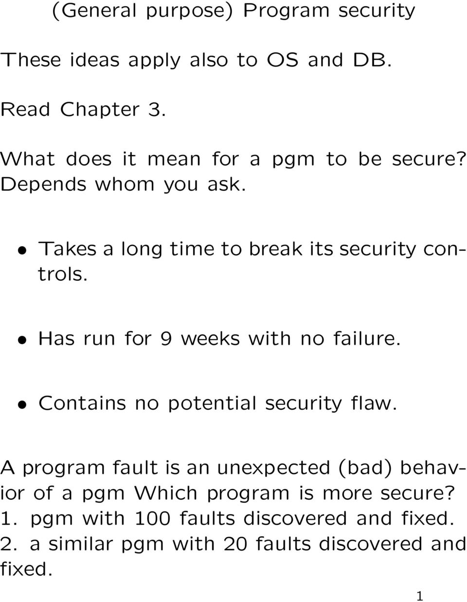 Has run for 9 weeks with no failure. Contains no potential security flaw.