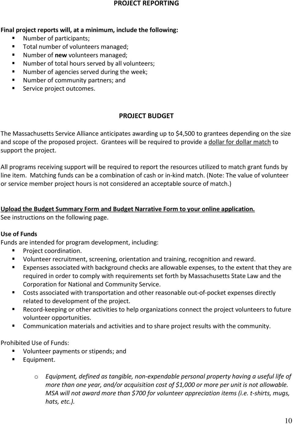 PROJECT BUDGET The Massachusetts Service Alliance anticipates awarding up to $4,500 to grantees depending on the size and scope of the proposed project.