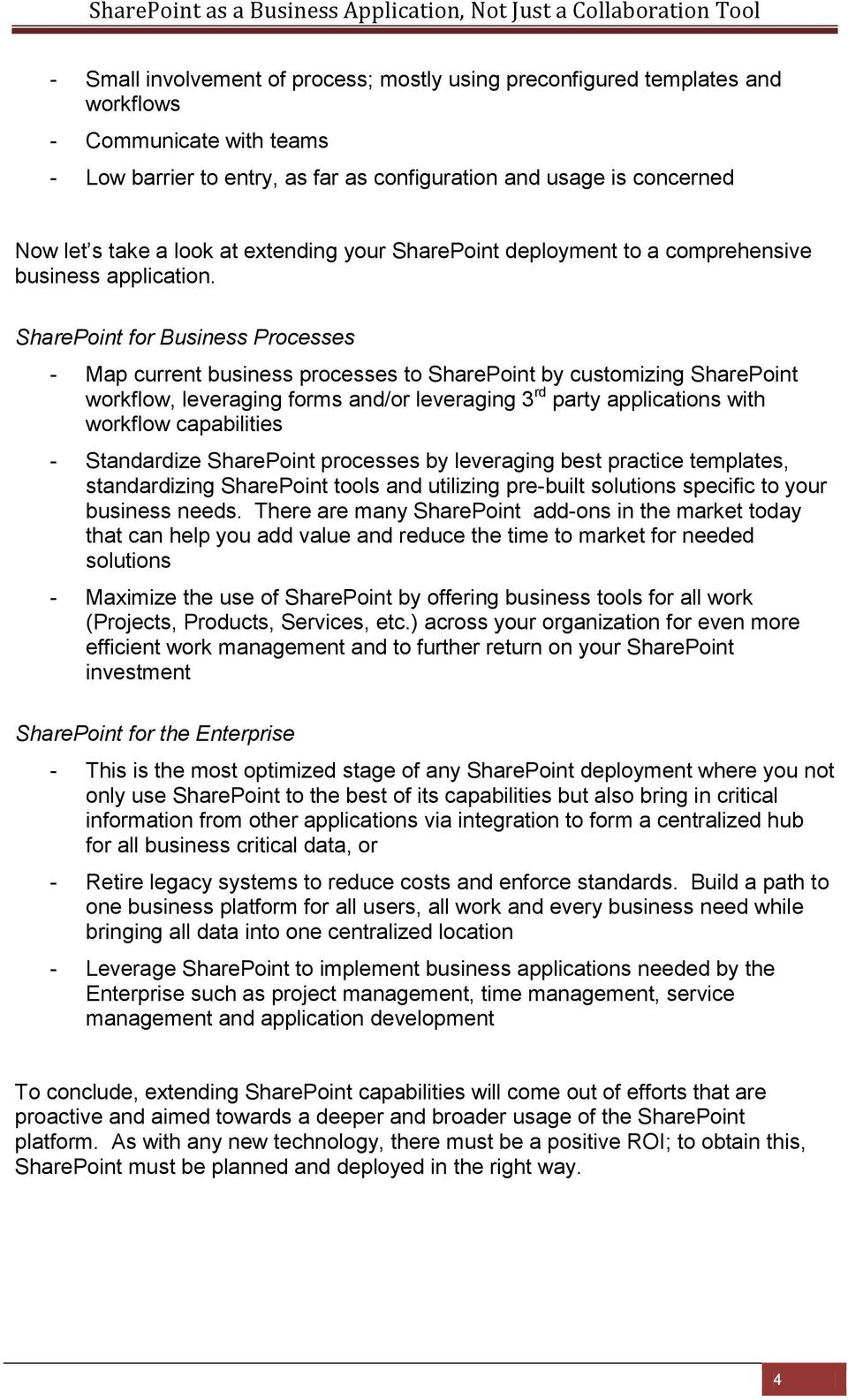 SharePoint for Business Processes - Map current business processes to SharePoint by customizing SharePoint workflow, leveraging forms and/or leveraging 3 rd party applications with workflow
