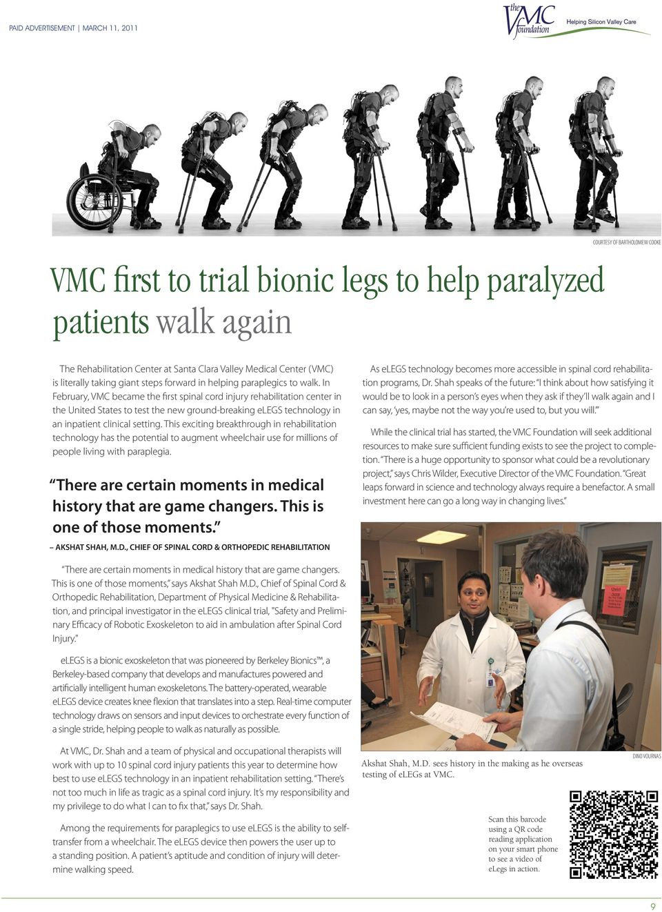 In February, VMC became the first spinal cord injury rehabilitation center in the United States to test the new ground-breaking elegs technology in an inpatient clinical setting.