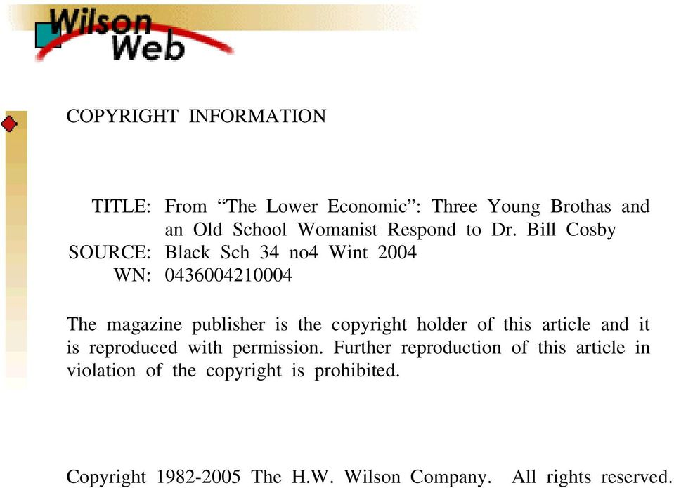 Bill Cosby SOURCE: Black Sch 34 no4 Wint 2004 WN: 0436004210004 The magazine publisher is the copyright