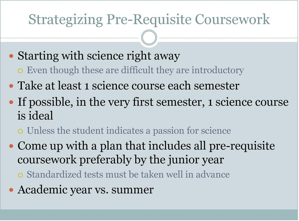 course is ideal Unless the student indicates a passion for science Come up with a plan that includes all