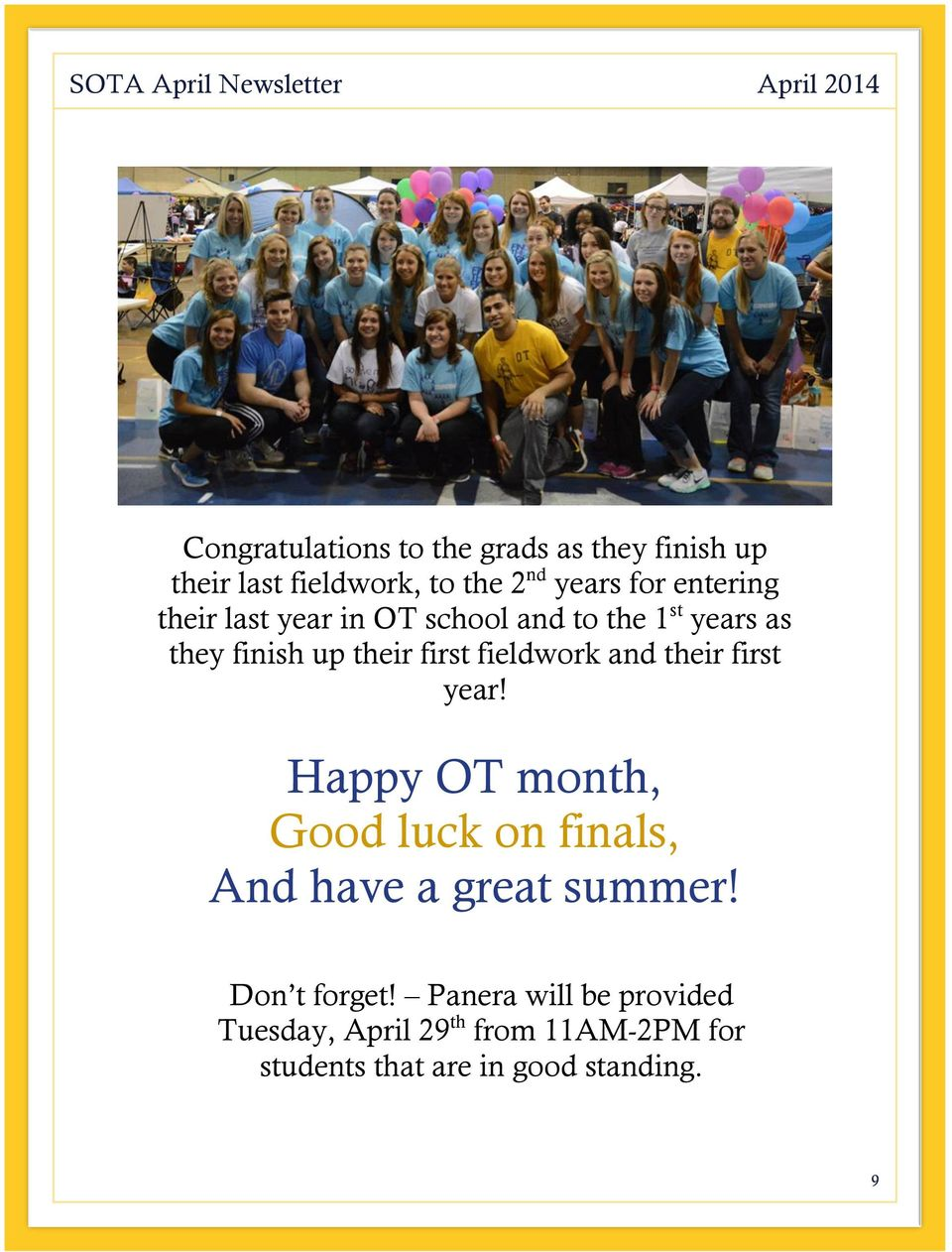 fieldwork and their first year! Happy OT month, Good luck on finals, And have a great summer!