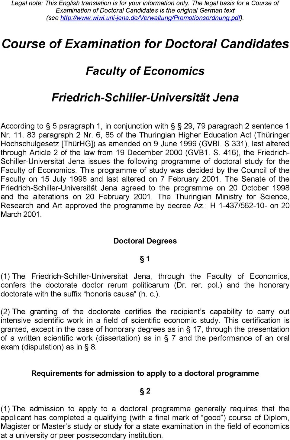Course of Examination for Doctoral Candidates Faculty of Economics Friedrich-Schiller-Universität Jena According to 5 paragraph 1, in conjunction with 29, 79 paragraph 2 sentence 1 Nr.
