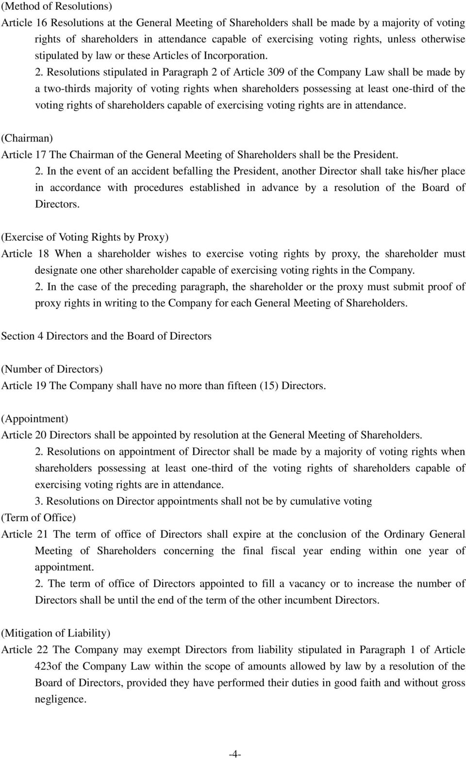 Resolutions stipulated in Paragraph 2 of Article 309 of the Company Law shall be made by a two-thirds majority of voting rights when shareholders possessing at least one-third of the voting rights of