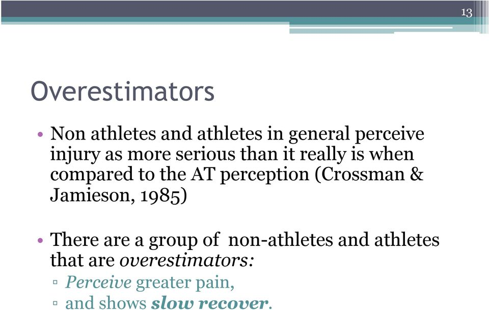 (Crossman & Jamieson, 1985) There are a group of non-athletes and