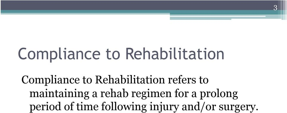 maintaining a rehab regimen for a