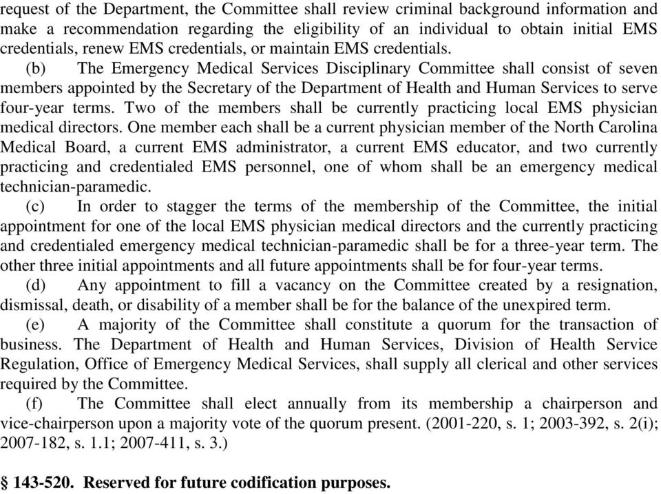 (b) The Emergency Medical Services Disciplinary Committee shall consist of seven members appointed by the Secretary of the Department of Health and Human Services to serve four-year terms.