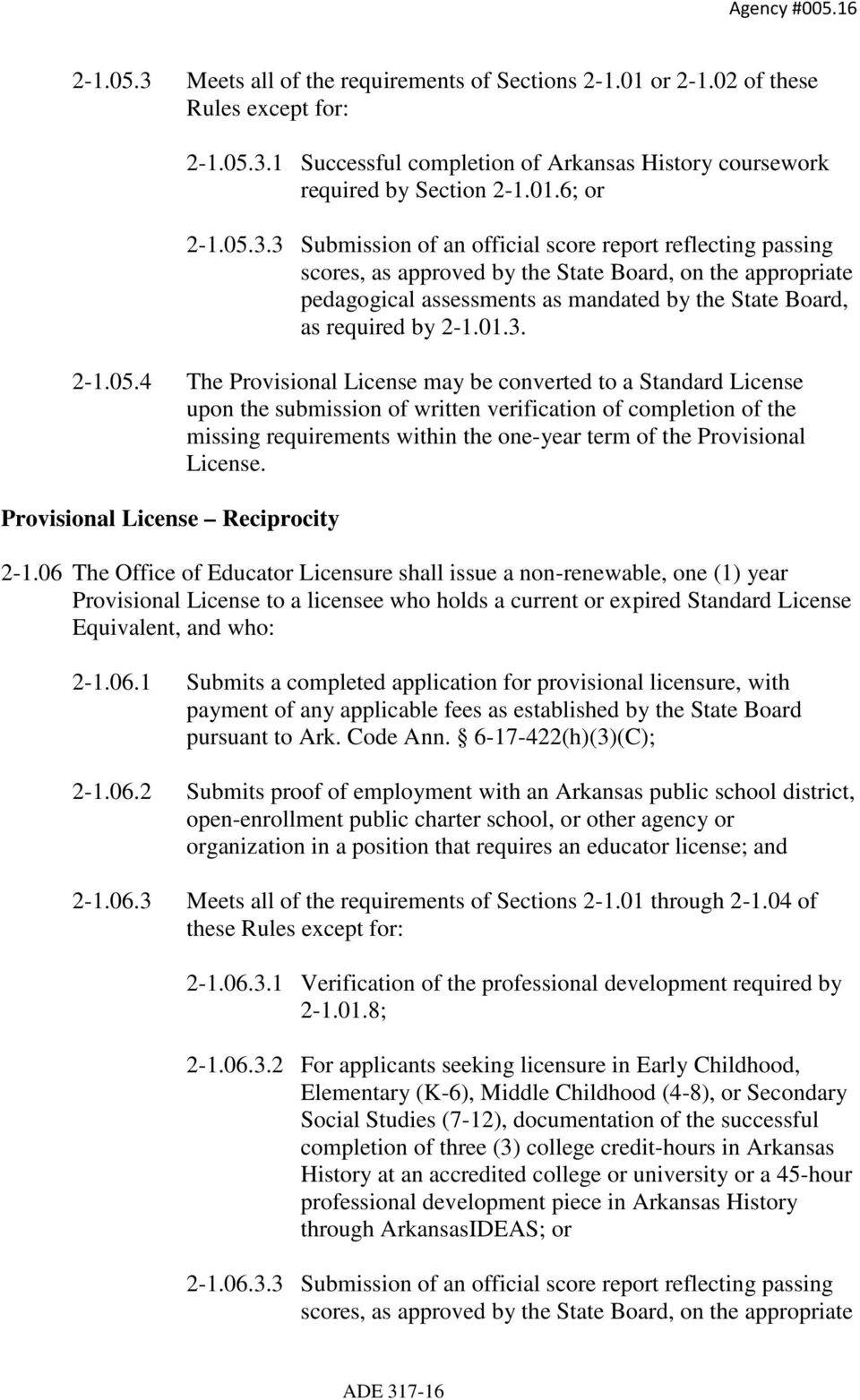 1 Successful completion of Arkansas History coursework required by Section 2-1.01.6; or 2-1.05.3.