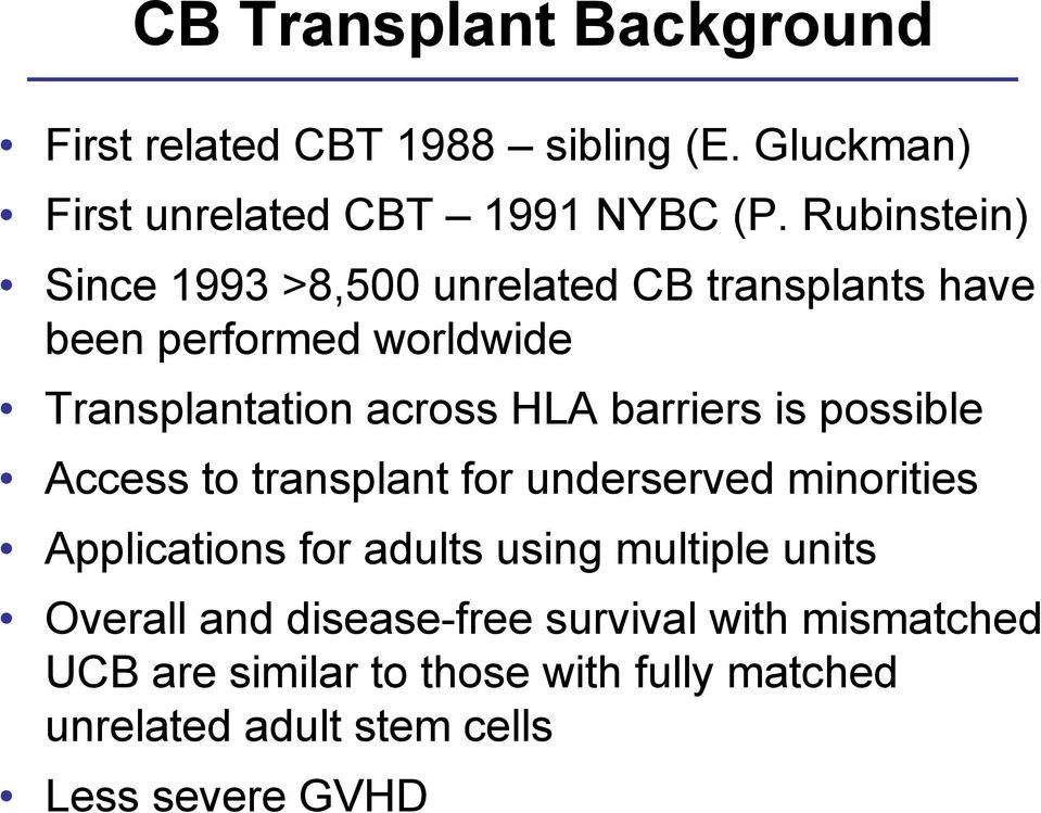 barriers is possible Access to transplant for underserved minorities Applications for adults using multiple units