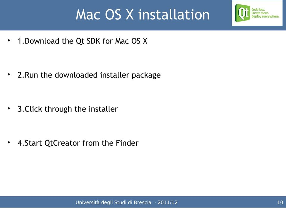 Run the downloaded installer package 3.