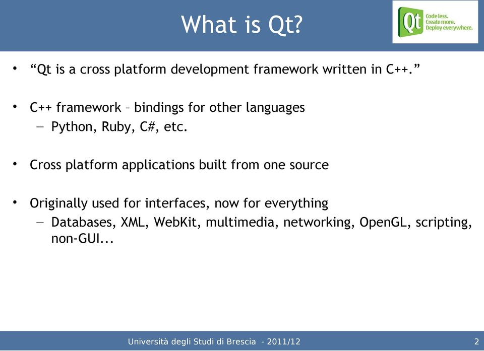 Cross platform applications built from one source Originally used for