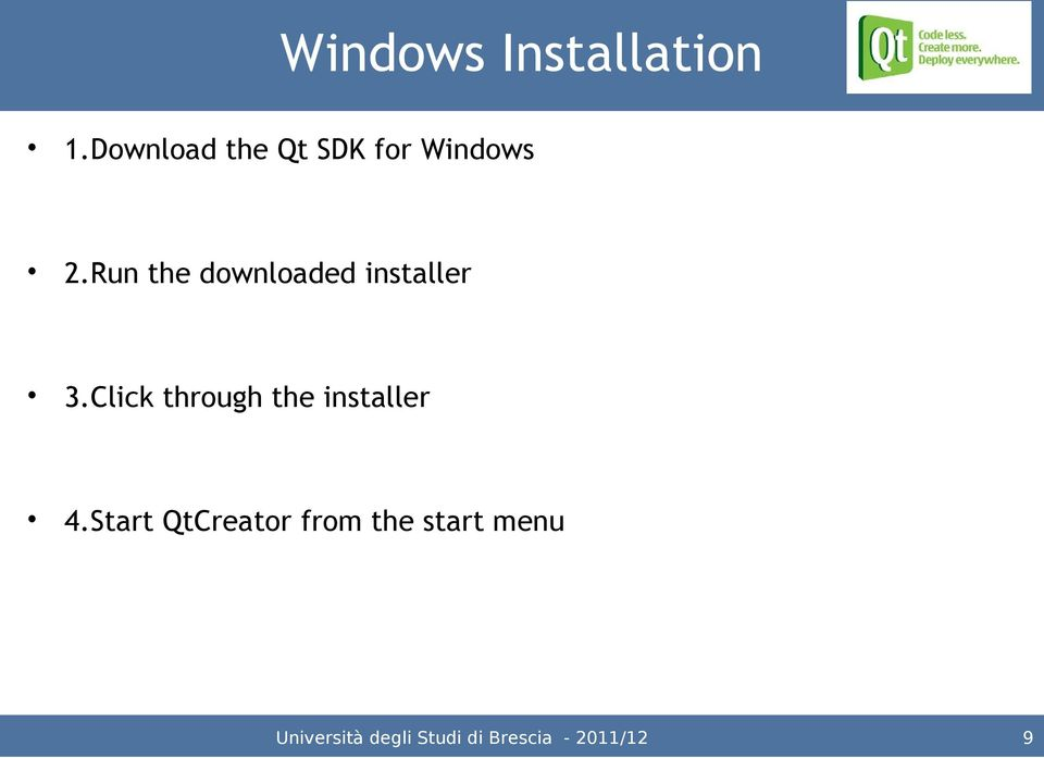 Run the downloaded installer 3.
