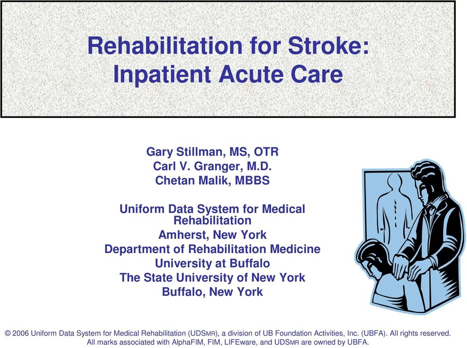 University at Buffalo The State University of New York Buffalo, New York 2006 Uniform Data System for Medical Rehabilitation