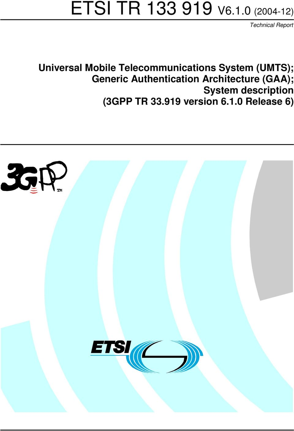 (UMTS); Generic Authentication Architecture