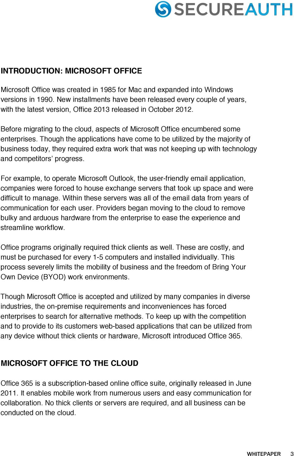 Before migrating to the cloud, aspects of Microsoft Office encumbered some enterprises.