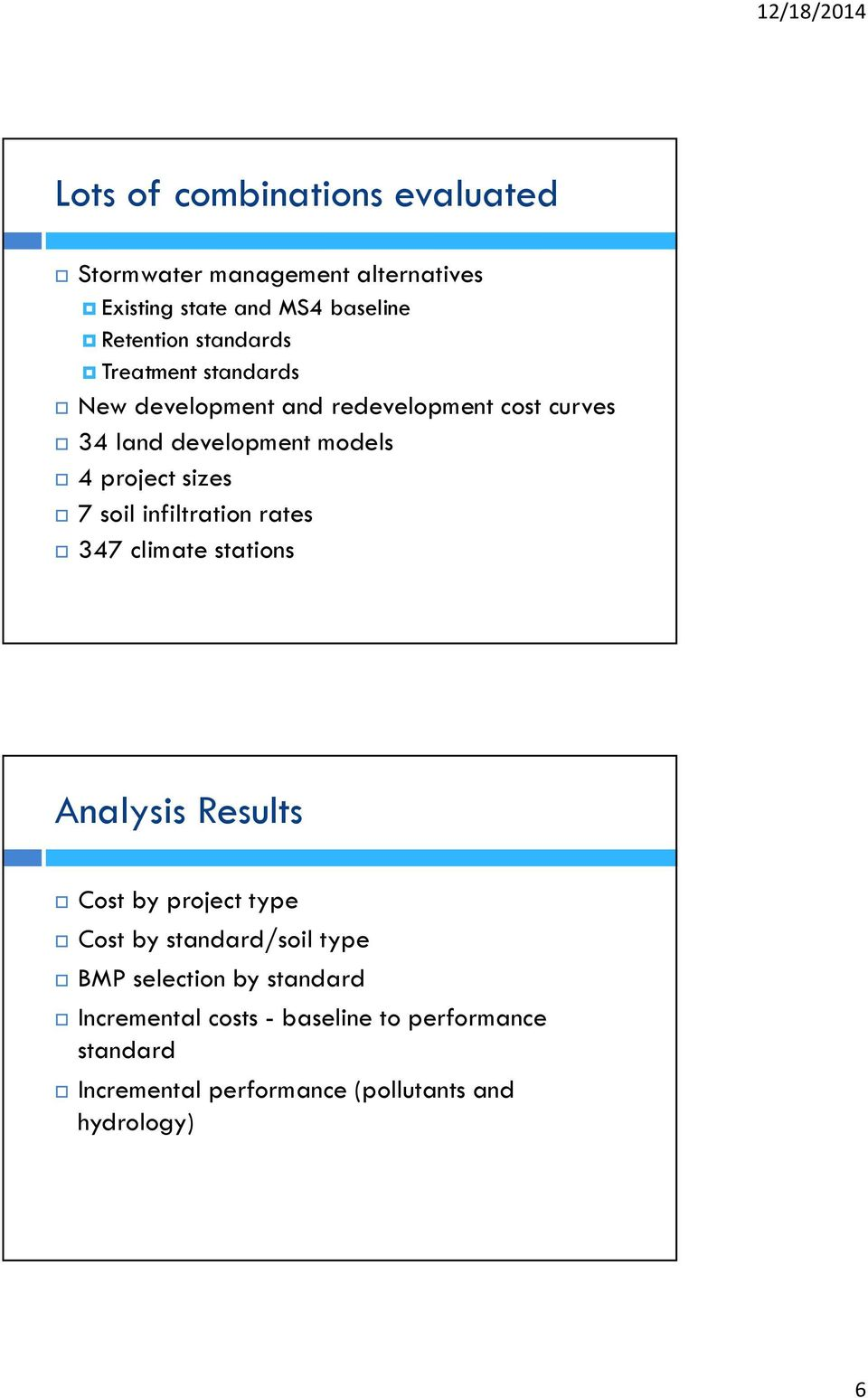 infiltration rates 347 climate stations Analysis Results Cost by project type Cost by standard/soil type BMP