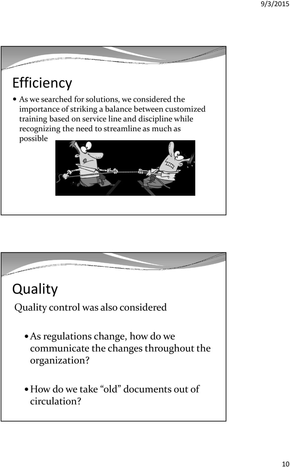 as much as possible Quality Quality control was also considered As regulations change, how do we