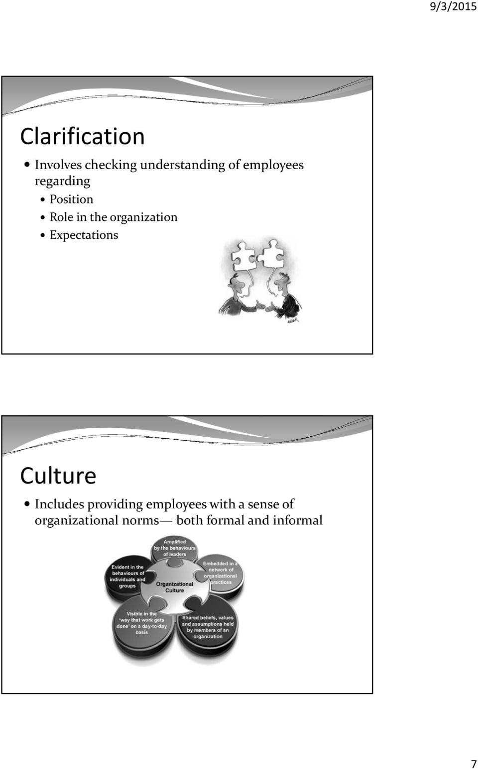 Expectations Culture Includes providing employees