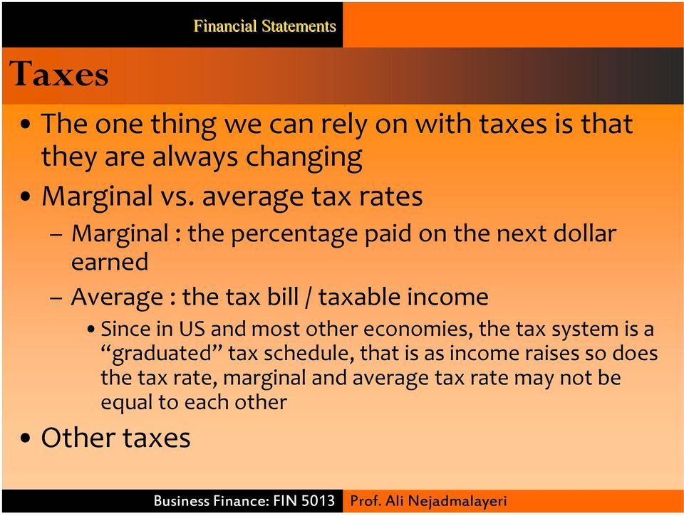 taxable income Since in US and most other economies, the tax system is a graduated tax schedule, that is