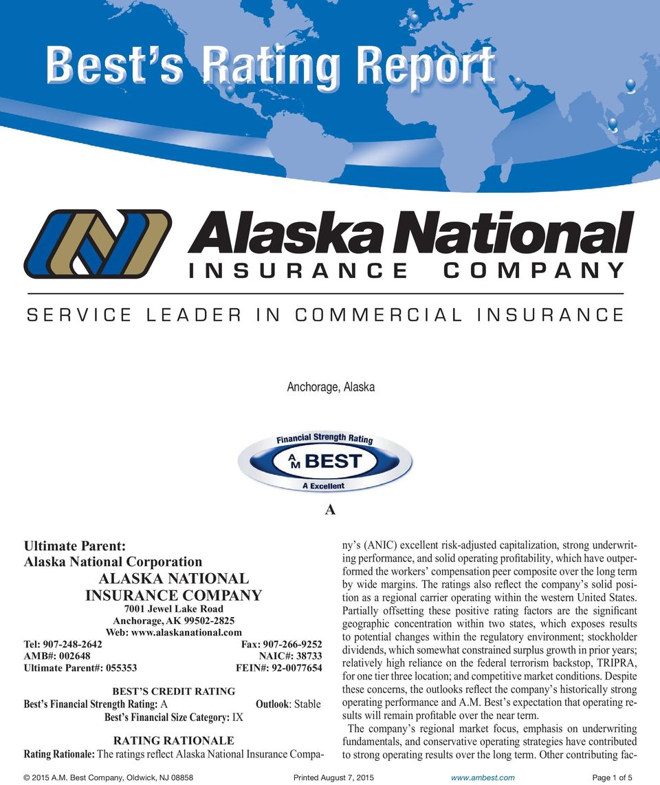 IX Outlook: Stable RATING RATIONALE Rating Rationale: The ratings reflect Alaska National Insurance Compa- ny s (ANIC) excellent risk-adjusted capitalization, strong underwriting performance, and