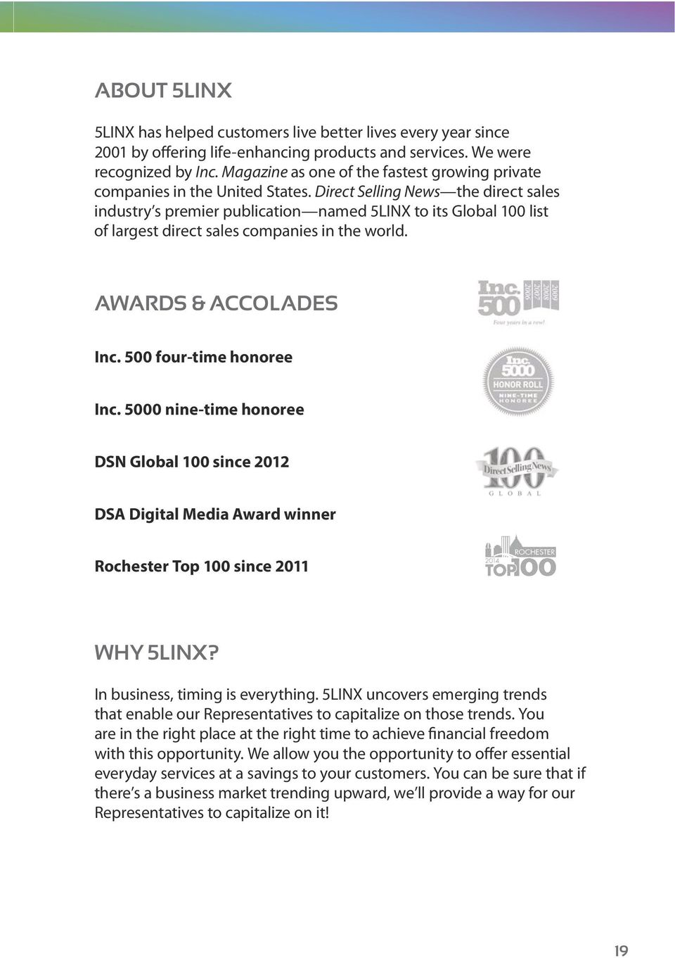 Direct Selling News the direct sales industry s premier publication named 5LINX to its Global 100 list of largest direct sales companies in the world. AWARDS & ACCOLADES Inc.