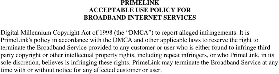 provided to any customer or user who is either found to infringe third party copyright or other intellectual property rights, including repeat