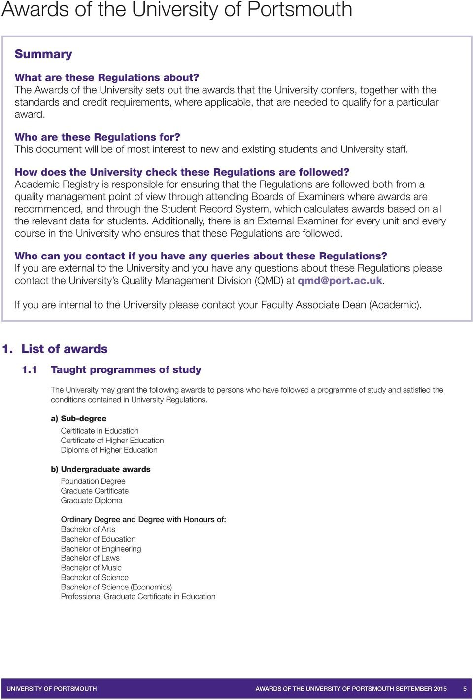 Who are these Regulations for? This document will be of most interest to new and existing students and University staff How does the University check these Regulations are followed?