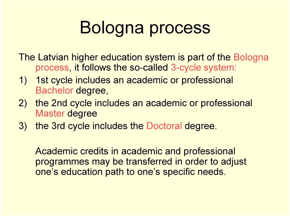 academic or professional Master degree 3) the 3rd cycle includes the Doctoral degree.