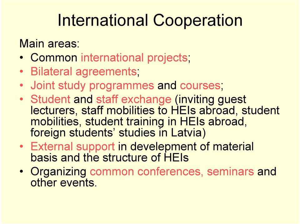 abroad, student mobilities, student training in HEIs abroad, foreign students studies in Latvia) External