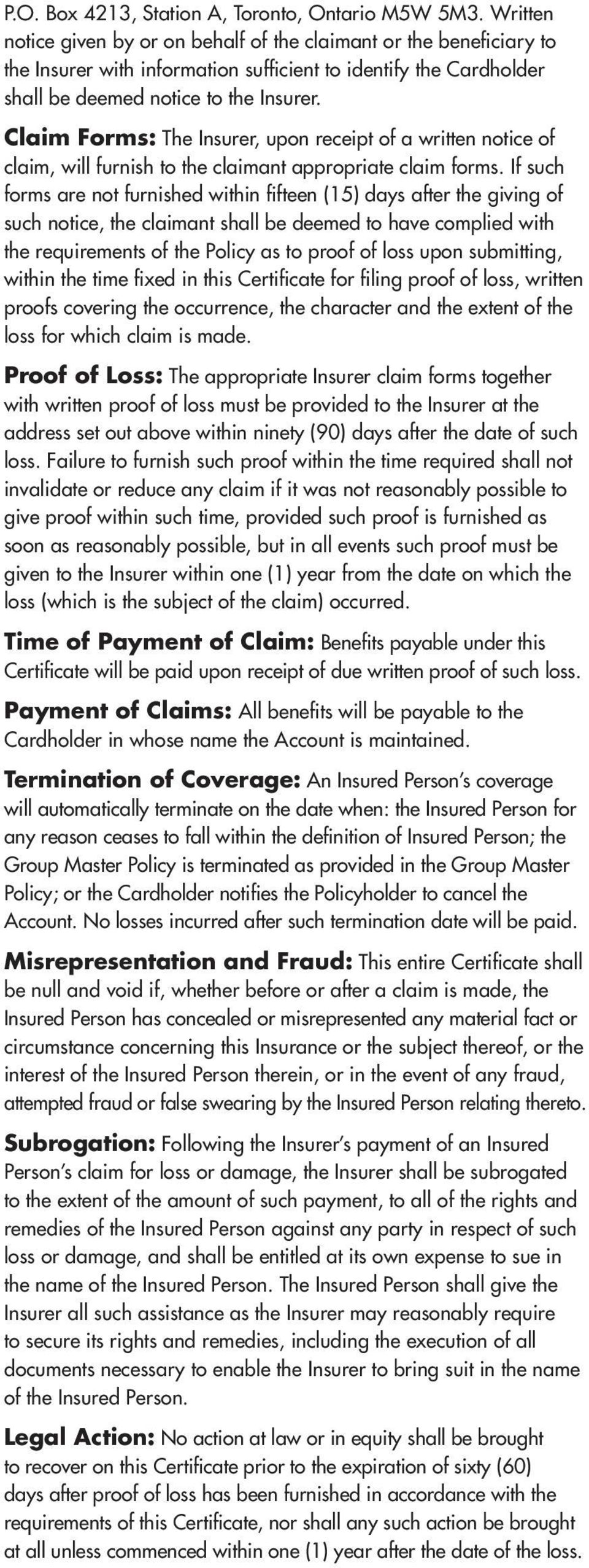 Claim Forms: The Insurer, upon receipt of a written notice of claim, will furnish to the claimant appropriate claim forms.