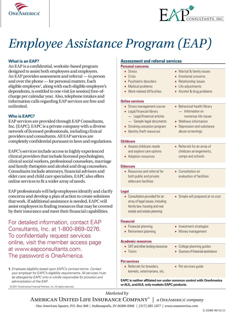 Each eligible employee 1, along with each eligible employee s dependents, is entitled to one visit (or session) free-ofcharge per calendar year.