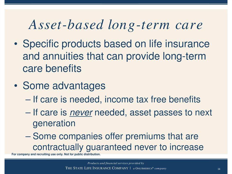 needed, income tax free benefits If care is never needed, asset passes to next