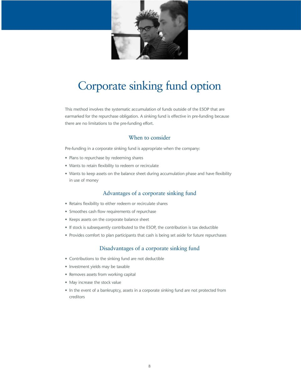 When to consider Pre-funding in a corporate sinking fund is appropriate when the company: Plans to repurchase by redeeming shares Wants to retain flexibility to redeem or recirculate Wants to keep