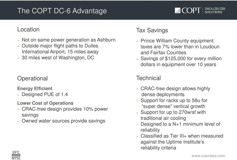 4 Lower Cost of Operations» CRAC-free design provides 10% power savings» Owned water sources provide savings Tax Savings» Prince William County equipment taxes are 7% lower than in Loudoun and