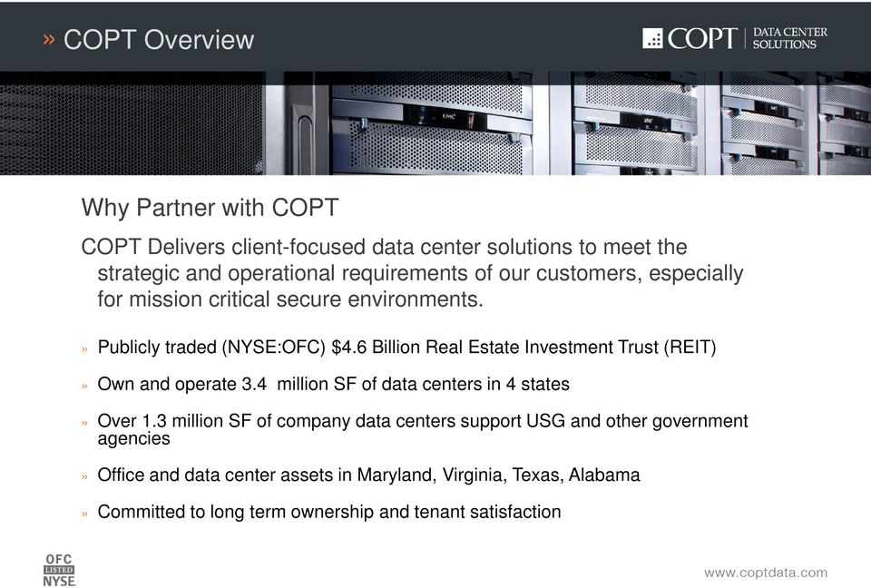 6 Billion Real Estate Investment Trust (REIT)» Own and operate 3.4 million SF of data centers in 4 states» Over 1.