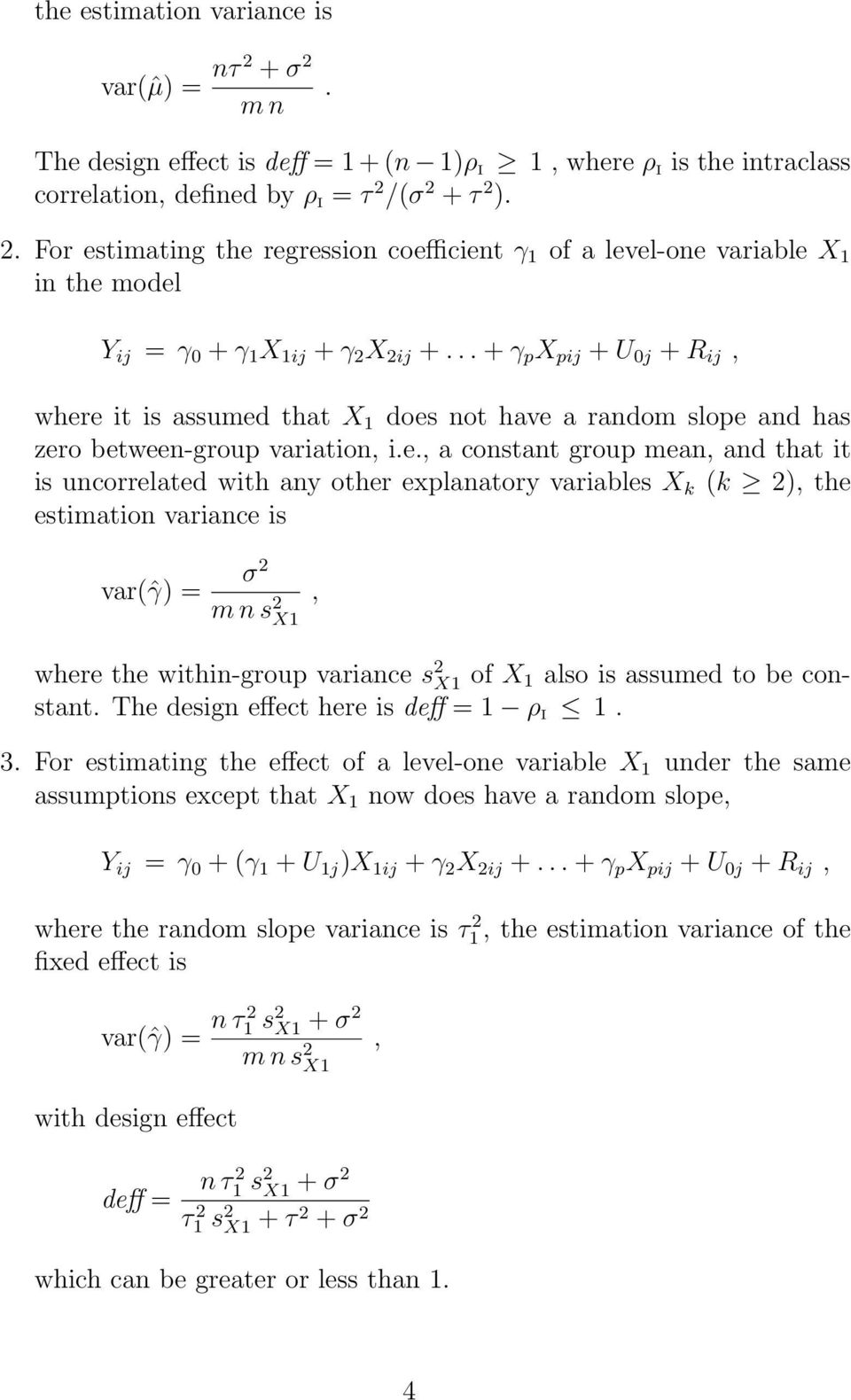 e it is assumed that X 1 does not have a random slope and has zero between-group variation, i.e., a constant group mean, and that it is uncorrelated with any other explanatory variables X k (k 2),