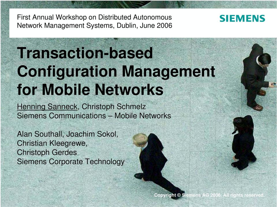 Siemens Communications Mobile Networks Alan Southall, Joachim Sokol, Christian Kleegrewe, Christoph