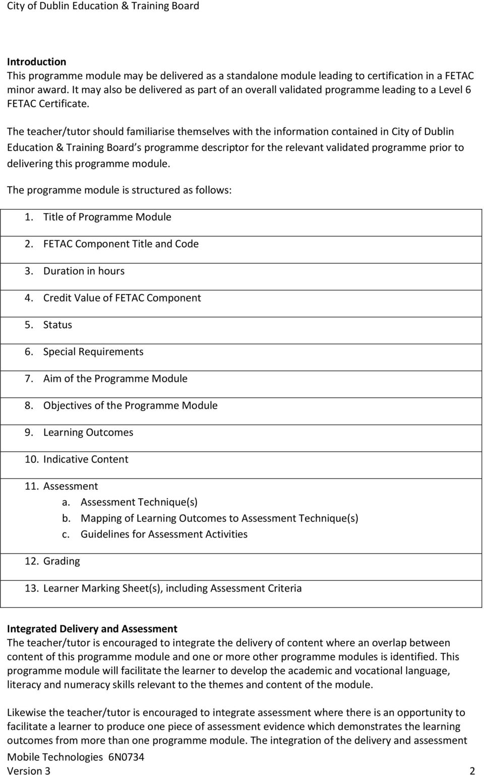 The teacher/tutor should familiarise themselves with the information contained in City of Dublin Education & Training Board s programme descriptor for the relevant validated programme prior to