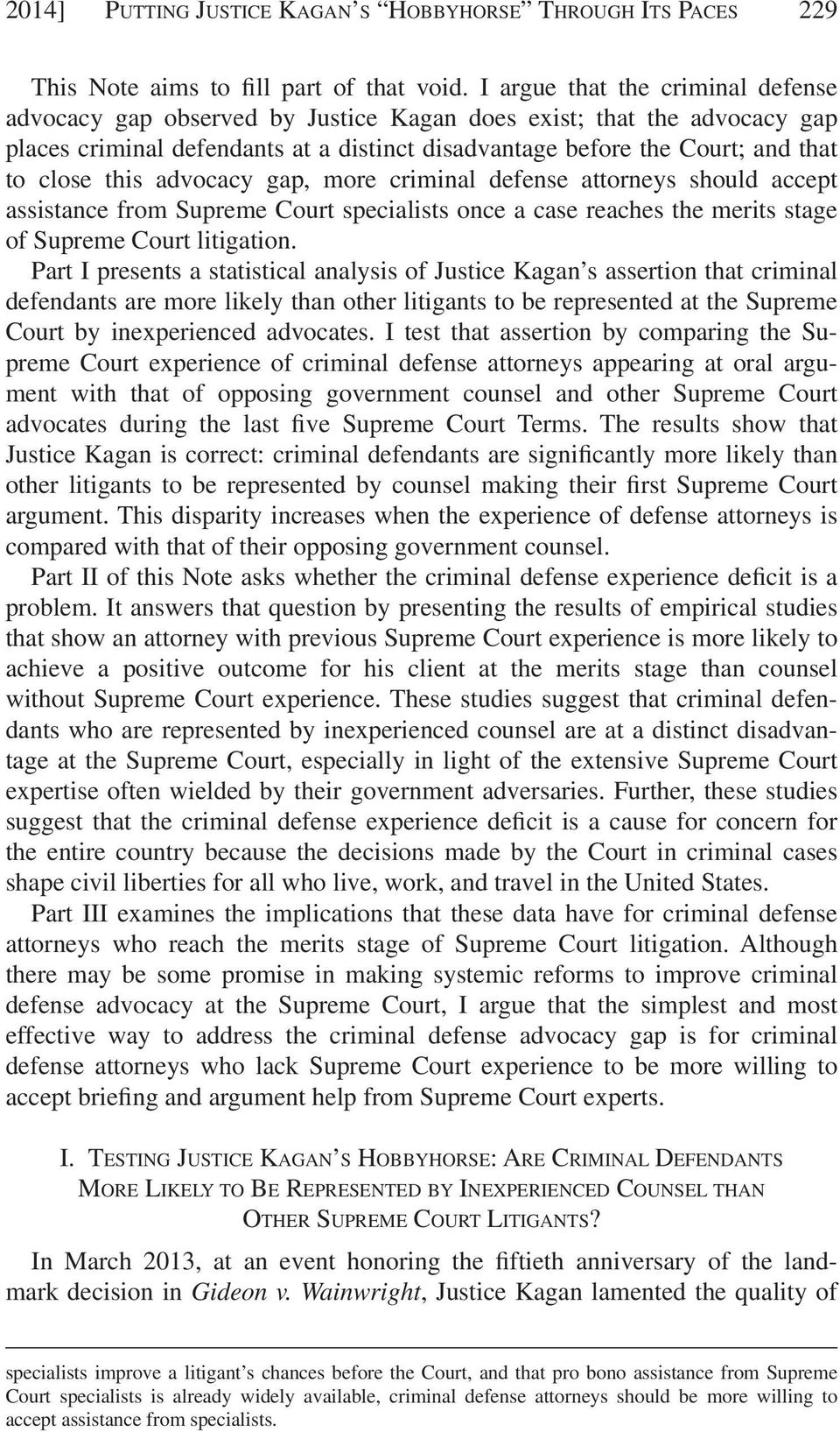 this advocacy gap, more criminal defense attorneys should accept assistance from Supreme Court specialists once a case reaches the merits stage of Supreme Court litigation.