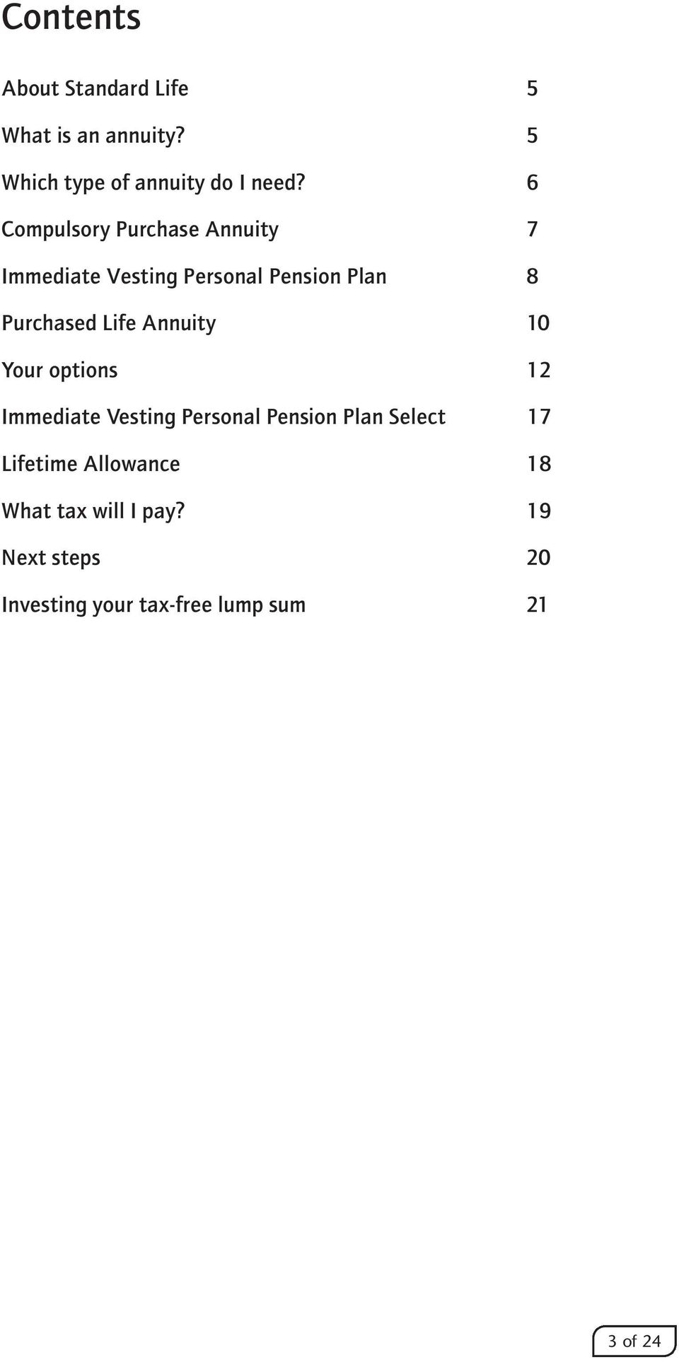 Annuity 10 Your options 12 Immediate Vesting Personal Pension Plan Select 17 Lifetime