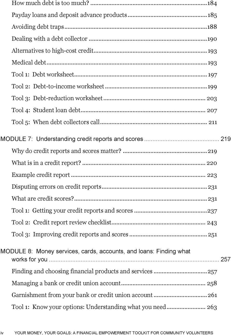 .. 211 MODULE 7: Understanding credit reports and scores... 219 Why do credit reports and scores matter?... 219 What is in a credit report?... 220 Example credit report.