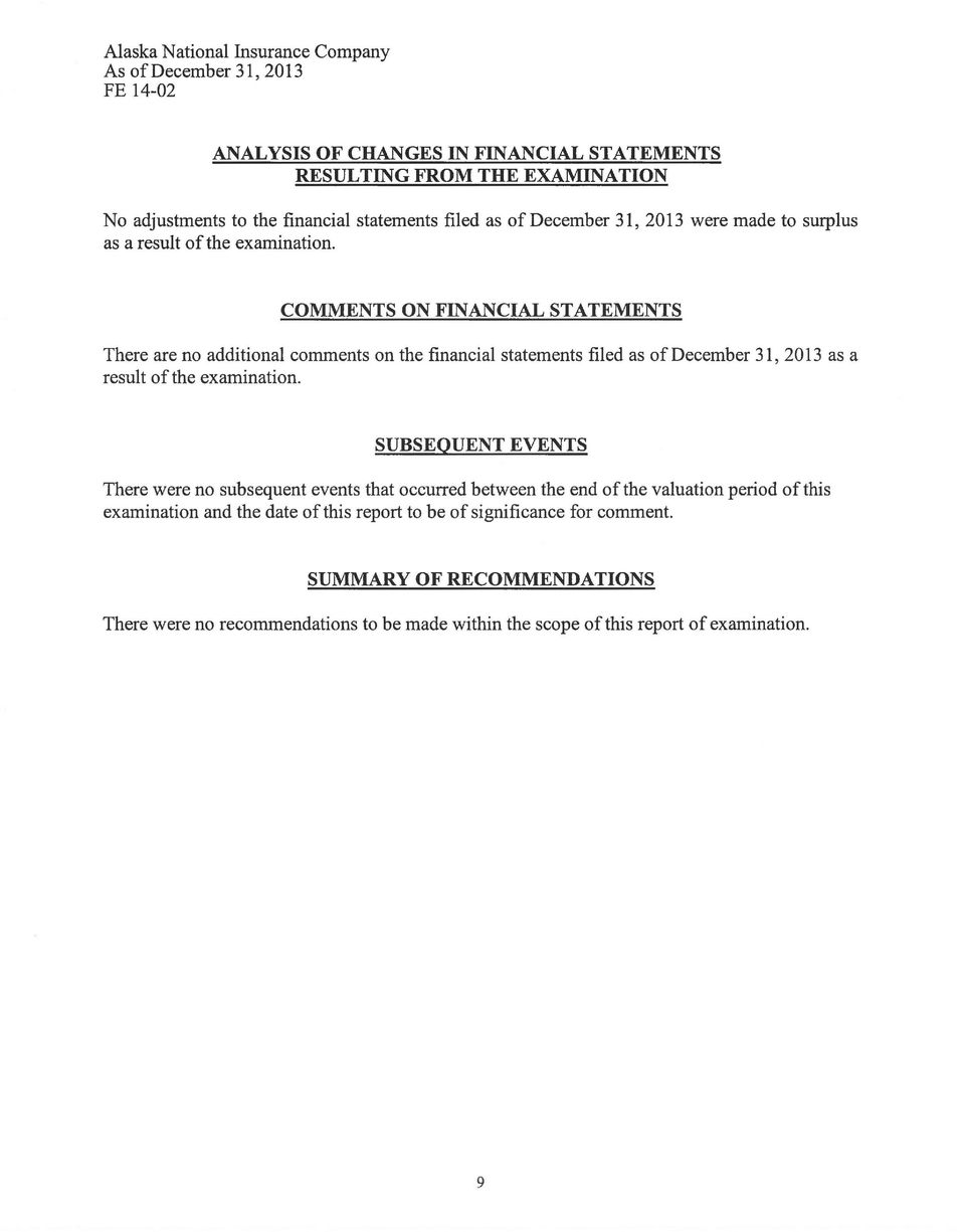 COMMENTS ON FINANCIAL STATEMENTS There are no additional comments on the financial statements filed as of December 31, 2013 as a result of the examination.