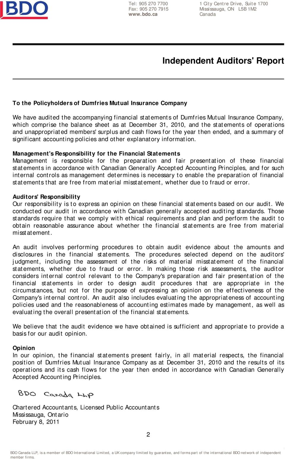 statements of Dumfries Mutual Insurance Company, which comprise the balance sheet as at December 31, 2010, and the statements of operations and unappropriated members' surplus and cash flows for the