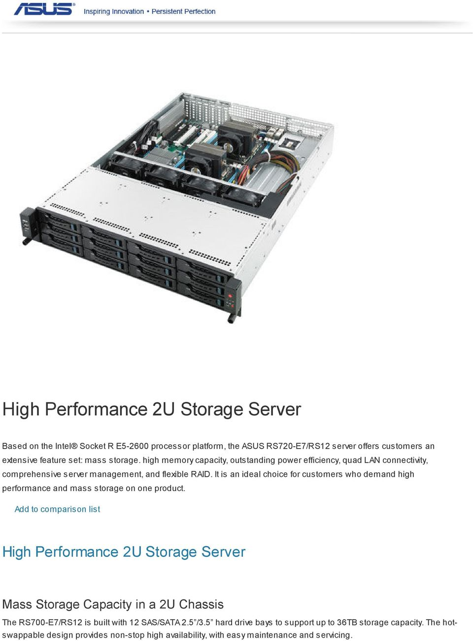 It is an ideal choice for customers who demand high performance and mass storage on one product.